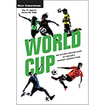 World Cup: An Action-Packed Look at Soccer's Biggest Competition (English Edition)