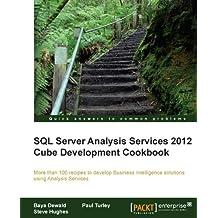 SQL Server Analysis Services 2012 Cube Development Cookbook (English Edition)
