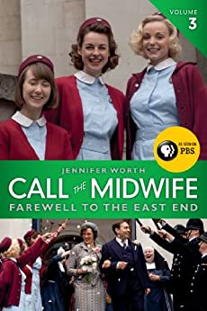 """Call the Midwife: Farewell to the East End (The Midwife Trilogy Book 3) (English Edition)"",作者:[Worth, Jennifer]"