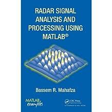 Radar Signal Analysis and Processing Using MATLAB (English Edition)