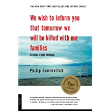 We Wish to Inform You That Tomorrow We Will Be Killed with Our Families: Stories From Rwanda (Bestselling Backlist) (English Edition)