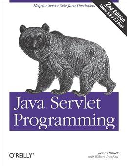 """Java Servlet Programming: Help for Server Side Java Developers (Java Series) (English Edition)"",作者:[William Crawford, Jason Hunter]"