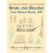 Spars and Rigging: From Nautical Routine, 1849 (Dover Maritime)