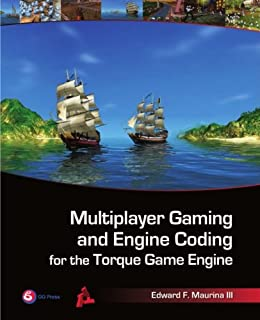 """""""Multiplayer Gaming and Engine Coding for the Torque Game Engine (English Edition)"""",作者:[Maurina , Edward F.]"""