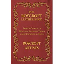 The Roycroft Leather-Book - Being a Catalog of Beautiful Leathern Things made Roycroftie by Hand (English Edition)