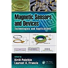 Magnetic Sensors and Devices: Technologies and Applications (Devices, Circuits, and Systems) (English Edition)