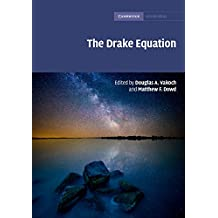The Drake Equation: Estimating the Prevalence of Extraterrestrial Life through the Ages (Cambridge Astrobiology Book 8) (English Edition)