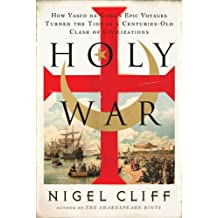 Holy War: How Vasco da Gama's Epic Voyages Turned the Tide in a Centuries-Old Clash of Civilizations (English Edition)