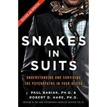 Snakes in Suits: When Psychopaths Go to Work (English Edition)