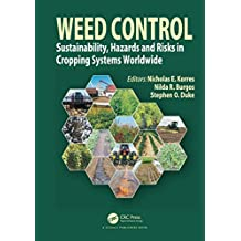 Weed Control: Sustainability, Hazards, and Risks in Cropping Systems Worldwide (English Edition)