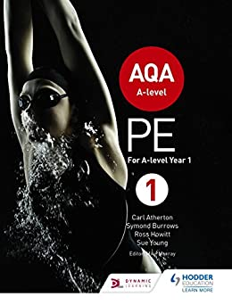 """""""AQA A-level PE Book 1: For A-level year 1 and AS (Aqa a Level) (English Edition)"""",作者:[Atherton, Carl, Burrows, Symond, Howitt, Ross, Young, Sue]"""
