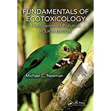 Fundamentals of Ecotoxicology: The Science of Pollution, Fourth Edition (English Edition)