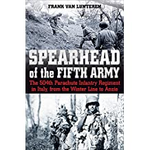 Spearhead of the Fifth Army: The 504th Parachute Infantry Regiment in Italy, from the Winter Line to Anzio (English Edition)