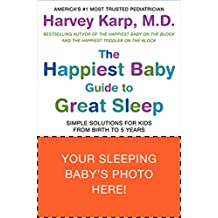 The Happiest Baby Guide to Great Sleep: Simple Solutions for Kids from Birth to 5 Years (English Edition)