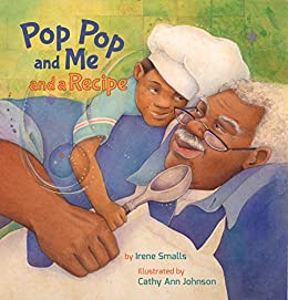"""""""Pop Pop and Me and a Recipe (Xist Children's Books) (English Edition)"""",作者:[Smalls, Irene]"""