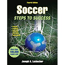 Soccer: Steps to Success (STS (Steps to Success Activity) (English Edition)
