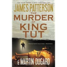 The Murder of King Tut: The Plot to Kill the Child King - A Nonfiction Thriller (English Edition)