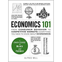 Economics 101: From Consumer Behavior to Competitive Markets--Everything You Need to Know About Economics (Adams 101) (English Edition)