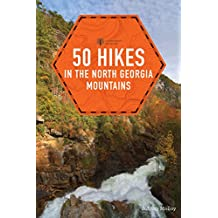 50 Hikes in the North Georgia Mountains (Third Edition)  (Explorer's 50 Hikes) (English Edition)