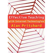 Effective Teaching with Internet Technologies: Pedagogy and Practice (English Edition)