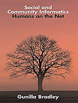 """Social and Community Informatics: Humans on the Net (English Edition)"",作者:[Bradley, Gunilla]"
