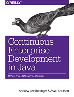"""Continuous Enterprise Development in Java: Testable Solutions with Arquillian (English Edition)"",作者:[Rubinger, Andrew Lee, Knutsen, Aslak]"