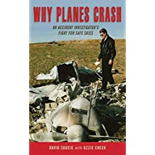 Why Planes Crash: An Accident Investigator?s Fight for Safe Skies (English Edition)