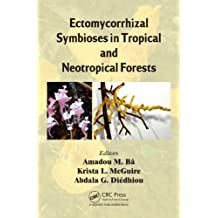 Ectomycorrhizal Symbioses in Tropical and Neotropical Forests (English Edition)