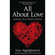 All About Love: Anatomy of an Unruly Emotion (English Edition)