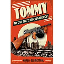 Tommy: The Gun That Changed America (English Edition)