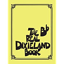 The Real Dixieland Book Songbook: B-Flat Instruments (Fake Book) (English Edition)