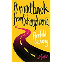 A Road Back from Schizophrenia: A Memoir (English Edition)