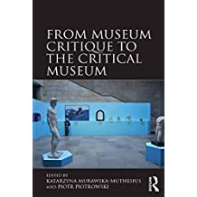 From Museum Critique to the Critical Museum (English Edition)