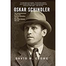 Oskar Schindler: The Untold Account of His Life, Wartime Activites, and the True Story Behind the List (English Edition)