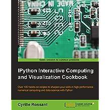 IPython Interactive Computing and Visualization Cookbook (English Edition)