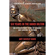 Six Years in the Hanoi Hilton: An Extraordinary Story of Courage and Survival in Vietnam (English Edition)