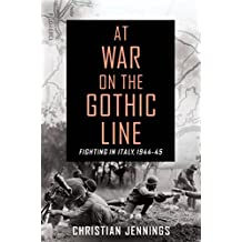 At War on the Gothic Line: Fighting in Italy, 1944-45 (English Edition)