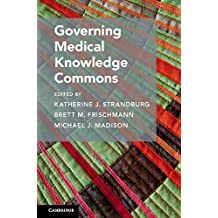 Governing Medical Knowledge Commons (Cambridge Studies on Governing Knowledge Commons) (English Edition)