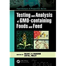 Testing and Analysis of GMO-containing Foods and Feed (Food Analysis & Properties) (English Edition)