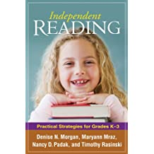 Independent Reading: Practical Strategies for Grades K-3 (Solving Problems in the Teaching of Literacy) (English Edition)