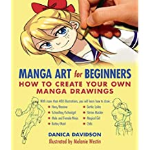 Manga Art for Beginners: How to Create Your Own Manga Drawings (English Edition)
