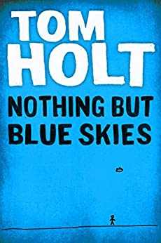 """""""Nothing But Blue Skies (English Edition)"""",作者:[Holt, Tom]"""