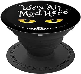 Grinning 隐形 Cheshire in Wonderland We're All Mad Here – PopSockets 手机和平板电脑握架260027  黑色