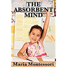 The Absorbent Mind (Unabridged Start Publishing LLC) (English Edition)