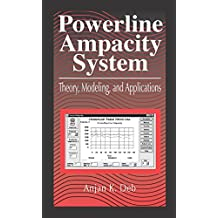 Powerline Ampacity System: Theory, Modeling and Applications (English Edition)