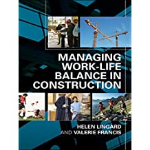 Managing Work-Life Balance in Construction (English Edition)