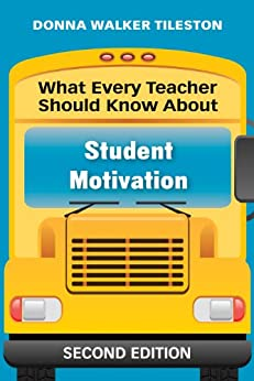 """""""What Every Teacher Should Know About Student Motivation (English Edition)"""",作者:[Tileston, Donna E. Walker]"""
