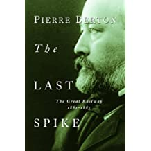 The Last Spike: The Great Railway, 1881-1885 (English Edition)
