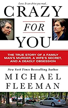 """Crazy for You: A Passionate Affair, a Lying Widow, and a Cold-Blooded Murder (St. Martin's True Crime Library) (English Edition)"",作者:[Fleeman, Michael]"