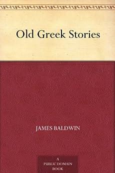 """Old Greek Stories (免费公版书) (English Edition)"",作者:[Baldwin,James]"